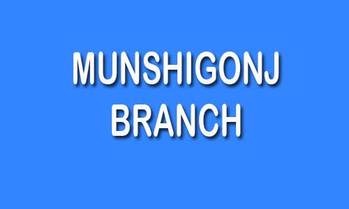 Munshigonj Branch