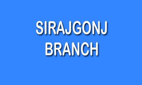 Sirajgonj Branch