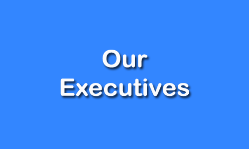 Our Executives